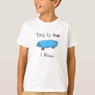"Scooter Board ""This is How I Roll"" - Blue T-Shirt"