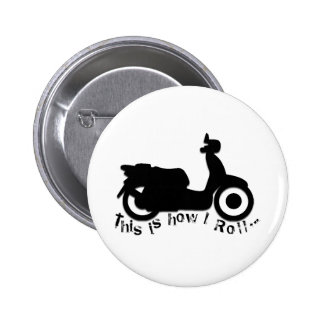 Scooter or E-Bike - This is how I Roll! 6 Cm Round Badge