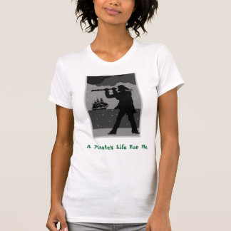 Scope, A Pirate's Life For Me T-Shirt