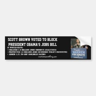 Scott Brown blocked Obama's jobs act Bumper Sticker