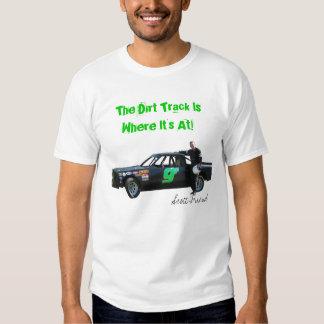 Scott Friend, The Dirt Track Is Where It... T Shirt