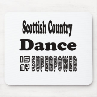 Scottish Country Dance Is My Superpower Mouse Pad
