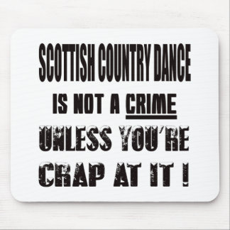 Scottish Country dance is not a crime Mouse Pad