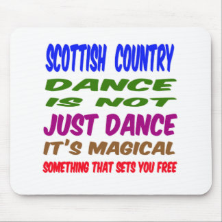 Scottish Country Dance is not just dance It's magi Mouse Pad
