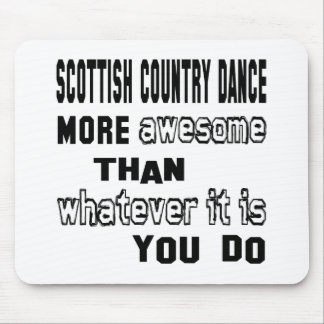 Scottish Country dance more awesome than whatever Mouse Pad