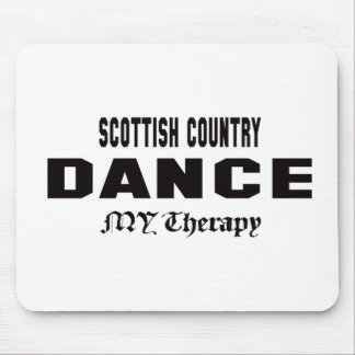Scottish Country dance my therapy Mouse Pad