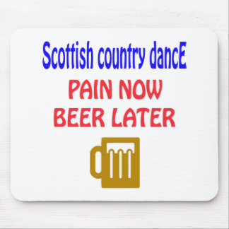 Scottish Country dance Pain now beer later Mouse Pad