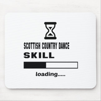 Scottish Country dance skill Loading...... Mouse Pad