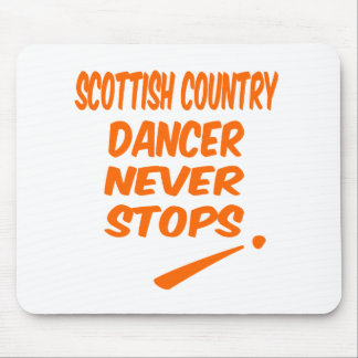 Scottish Country dancer Never Stops Mousepads