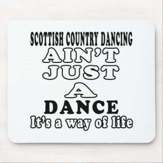 Scottish Country Dancing ain't just a dance Mouse Pad