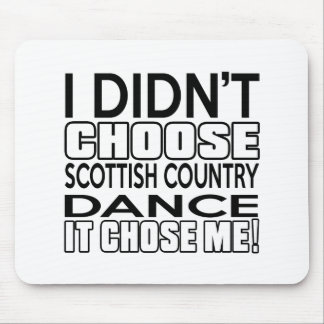 SCOTTISH COUNTRY DANCING CHOSE ME DESIGNS MOUSE PAD