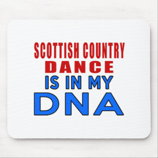 SCOTTISH COUNTRY DANCING IS IN MY DNA MOUSE PAD