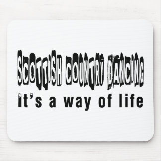 Scottish Country Dancing  It's A Way Of Life Mouse Pad