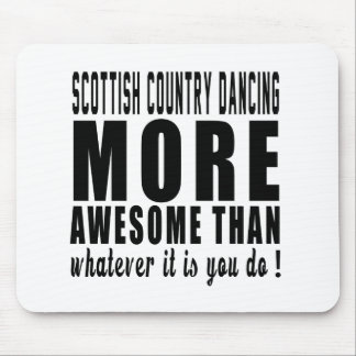 Scottish Country Dancing more awesome than whateve Mouse Pad