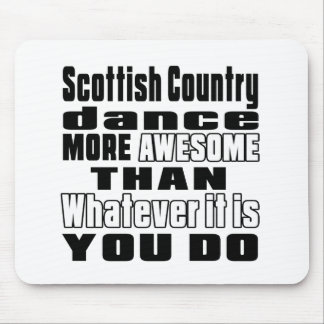 Scottish Country Dancing more awesome whtaever it Mouse Pad