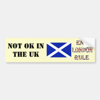 Scottish End London Rule Bumper Sticker