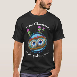 Scottish Hoots Toots Haggis. Great Chieftain. T-Shirt