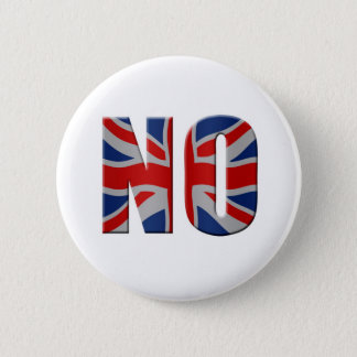 Scottish independence referendum - vote no 6 cm round badge