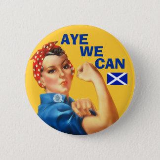 Scottish Independence Rosie Aye We Can  Badge