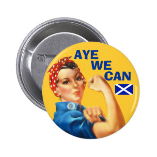 Scottish Independence Rosie Aye We Can  Badge