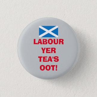 Scottish Labour Party Tea's Oot Badge