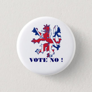 Scottish no vote to  independence 3 cm round badge