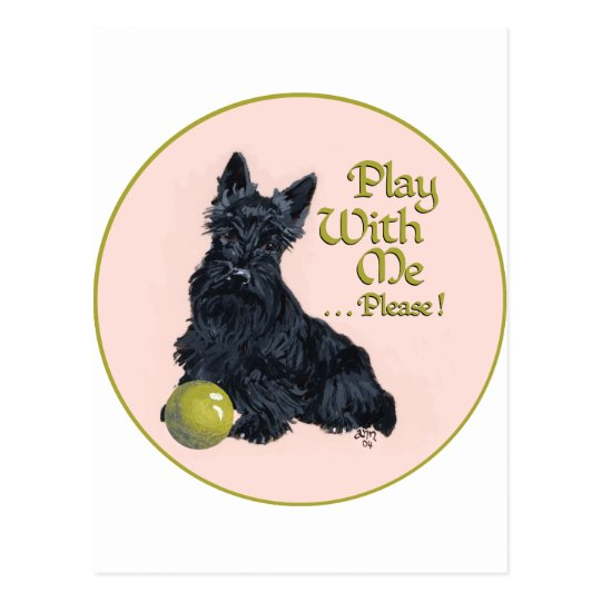 Scottish Terrier Play with Me! Postcard