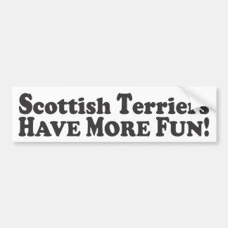 Scottish Terriers Have More Fun! - Bumper Sticker