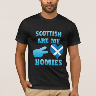 scottishs are my Homies T-Shirt