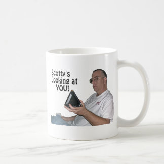 Scotty's Looking At YOU! Coffee Mugs