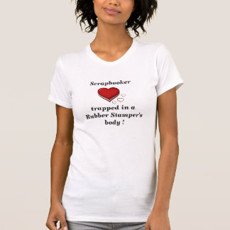 Scrapbooker trapped in Rubber Stamper's Body T-Shirt