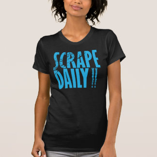 Scrape Daily T-Shirt