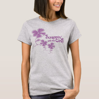 Scrappin' With the Girls T-Shirt