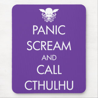 Scream Panic and Call Cthulhu Mouse Pad