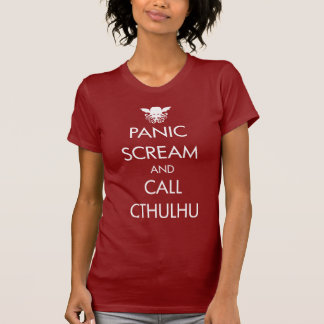 Scream Panic and Call Cthulhu T Shirts