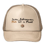 Screw Astonomers ... Pluto is a Planet Cap