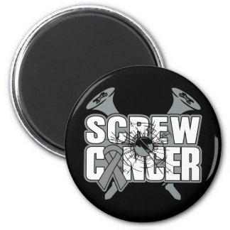 Screw Brain Cancer Fridge Magnet