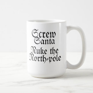 Screw Santa Nuke the North-pole! Basic White Mug