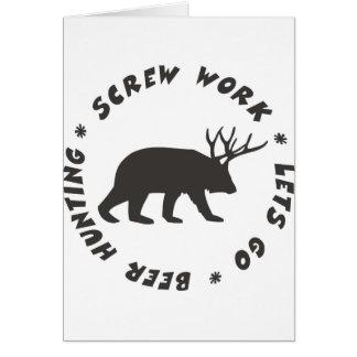 screw work beer hunting card