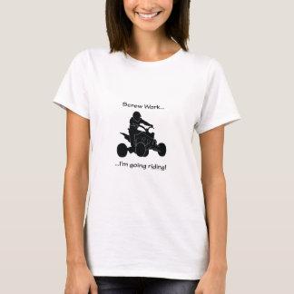 Screw Work...Going Riding T-Shirt