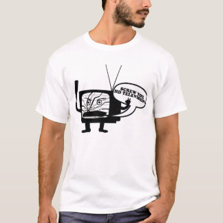 Screw you, HD Television! T-Shirt