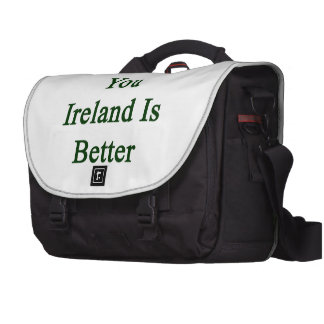 Screw You Ireland Is Better Bags For Laptop