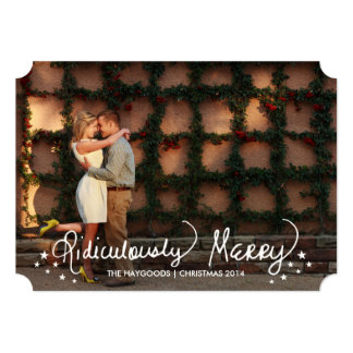 Scripted Ridiculously Merry Holiday Photo Card 13 Cm X 18 Cm Invitation Card