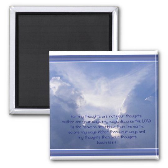 Scripture, Isaiah 55:8,9, My ways are Higher Square Magnet