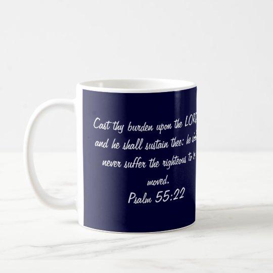 Scripture Mug, Psalm 55:22 Coffee Mug