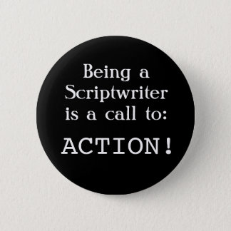 Scriptwriter: Call to ACTION! 6 Cm Round Badge