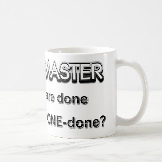 Scrum Master are you done Coffee Mug