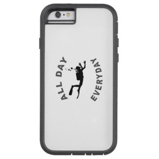Scuba Diver All Day Everyday R Tough Xtreme iPhone 6 Case