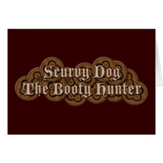 Scurvy Dog The Booty Hunter Dubloons Greeting Card