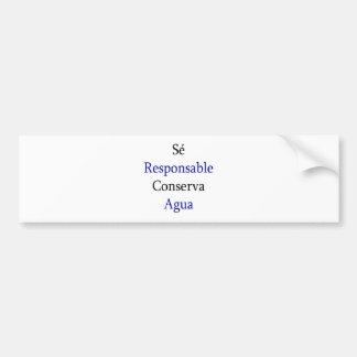 Se Responsable Conserva Agua Bumper Stickers
